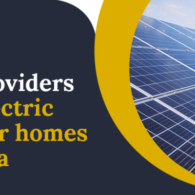 The 3 best leading providers of solar electric systems for homes in Australia